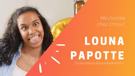 Une journée chez Chouic : Louna