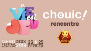 festival international des jeux de cannes 2018 chouic rencontre abeilles editions