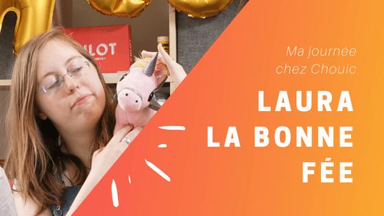 Ma journée chez Chouic – Laura