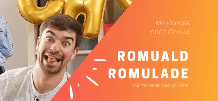 Ma journée chez Chouic : Romuald