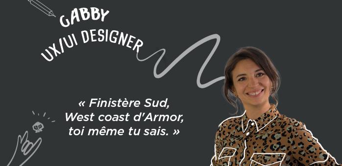 PORTRAIT D'ÉQUIPE : GABBY — UX/UI DESIGNER CHEZ CHOUIC