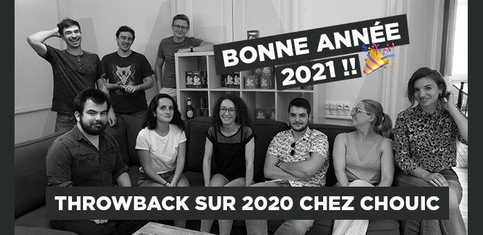 BONNE ANNÉE 2021 : THROWBACK SUR 2020 chez Chouic !