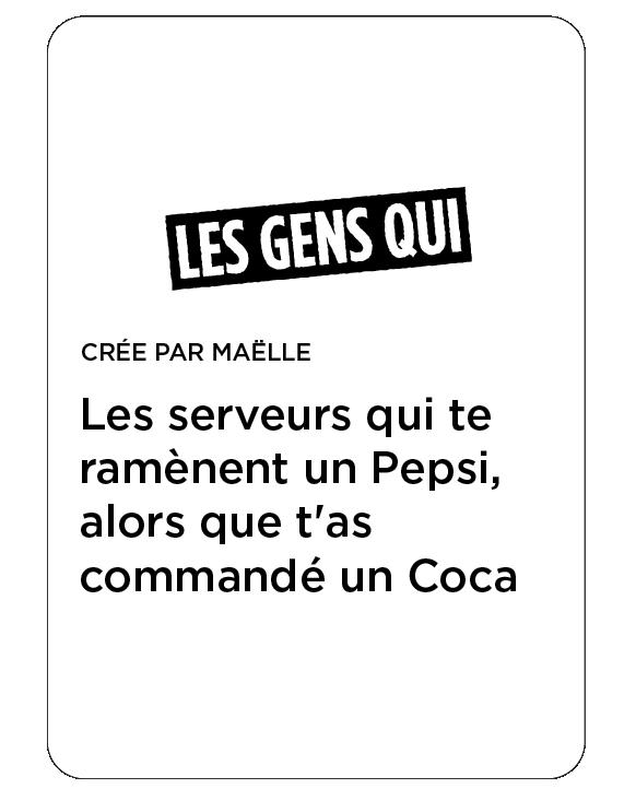 "Carte : ""Les serveurs qui te ramènent un Pepsi, alors que t'as commandé un Coca"""